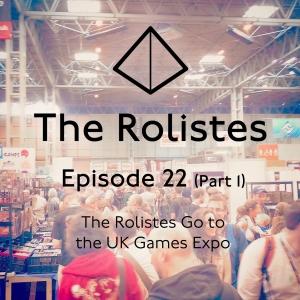 The Rolistes Podcast_Episode 22 Part 1
